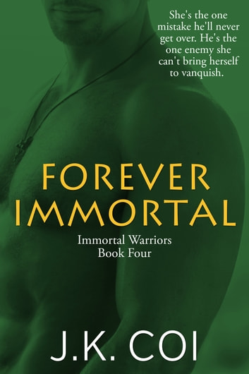 Forever Immortal ebook by J.K. Coi