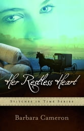 Her Restless Heart - Stitches in Time Book 1 ebook by Barbara Cameron