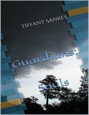 Guardians: Souls ebook by Tiffany Sankey