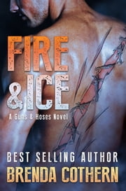 Fire & Ice (A Guns & Hoses Novel) ebook by Brenda Cothern
