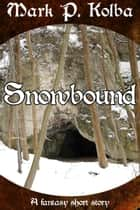 Snowbound ebook by Mark P. Kolba