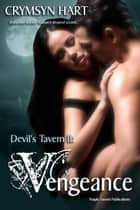 Devil's Tavern 2: Vengeance ebook by Crymsyn Hart