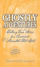 Ghostly Adventures ebook by Christopher Balzano