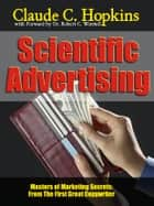 Claude C. Hopkins' Scientific Advertising - Secrets From The First Great Copywriter ebook by Dr. Robert C. Worstell, Claude C. Hopkins