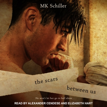The Scars Between Us audiobook by MK Schiller