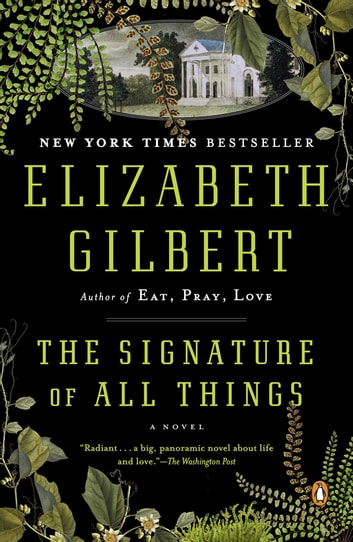 The signature of all things ebook by elizabeth gilbert the signature of all things a novel ebook by elizabeth gilbert fandeluxe Image collections