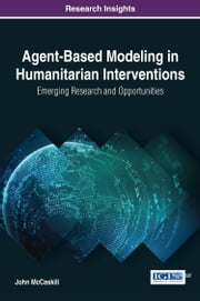 Agent-Based Modeling in Humanitarian Interventions - Emerging Research and Opportunities ebook by Kobo.Web.Store.Products.Fields.ContributorFieldViewModel