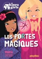 Kinra Girls - Les portes magiques - Tome 18 ebook by Moka, Anne Cresci