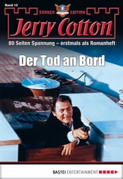 Jerry Cotton Sonder-Edition - Folge 012 - Der Tod an Bord ebook by Jerry Cotton