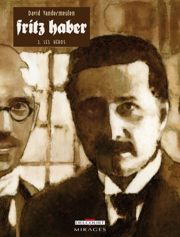 Fritz Haber T02 - Les Héros eBook by David Vandermeulen