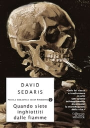 Quando siete inghiottiti dalle fiamme ebook by David Sedaris