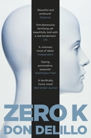 Zero K ebook by Don DeLillo