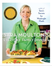 Sara Moulton's Everyday Family Dinners ebook by Sara Moulton
