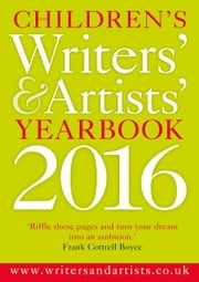 Children's Writers' & Artists' Yearbook 2016 ebook by Bloomsbury Publishing