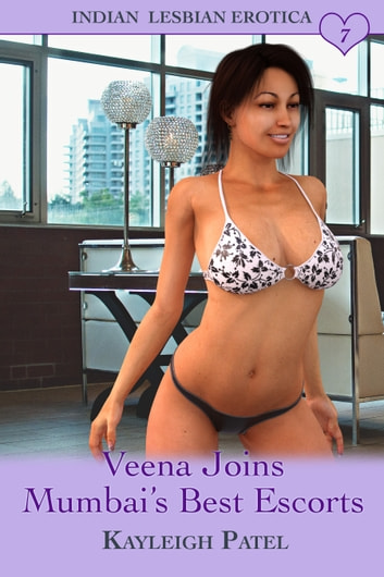 Veena Joins Mumbai's Best Escorts ebook by Kayleigh Patel