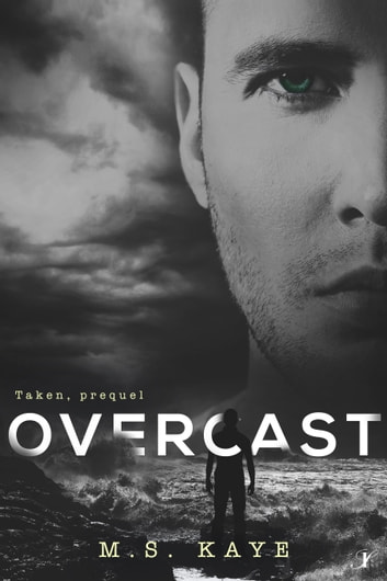 Overcast - A Taken Series Prequel ebook by MS Kaye