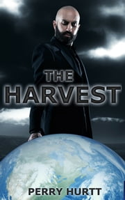 The Harvest ebook by Perry Hurtt