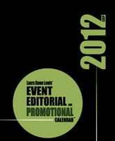 2012 Event, Editorial & Promotional Calendar ebook by Laura D Lewis