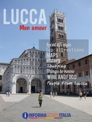 Lucca mon amour, Tuscany ebook by Aa Vv Informagiovani-italia