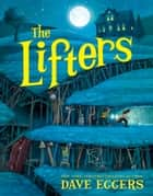 The Lifters ebook by Dave Eggers