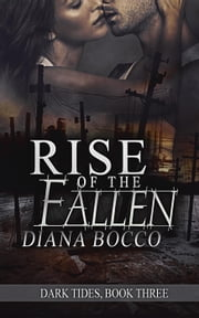 Rise of the Fallen - Dark Tides, #3 ebook by Diana Bocco