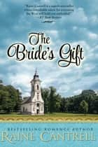 The Bride's Gift ebook by Raine Cantrell