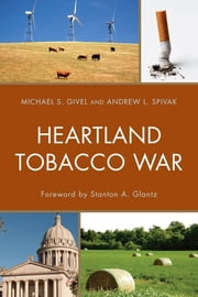 Heartland Tobacco War ebook by Michael S. Givel,Andrew L. Spivak,Stanton Glantz