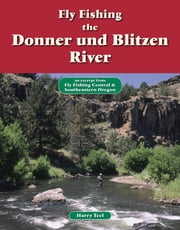 Fly Fishing the Donner und Blitzen River - An Excerpt from Fly Fishing Central & Southeastern Oregon ebook by Harry Teel