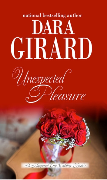 Unexpected Pleasure ebook by Dara Girard