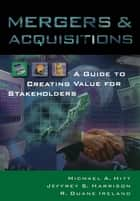 Mergers & Acquisitions ebook by Michael A. Hitt,Jeffrey S. Harrison,R. Duane Ireland
