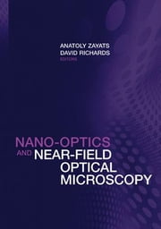 Nano-Optics and Near-Field Optical Microscopy ebook by Zayats, Anatoly