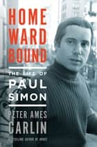 Homeward Bound ebook by Peter Ames Carlin