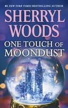 One Touch of Moondust ebook by Sherryl Woods