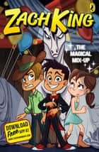The Magical Mix-Up (My Magical Life Book 2) eBook by Zach King, Beverly Arce