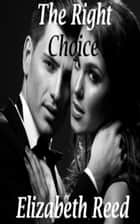 The Right Choice ebook by Elizabeth Reed