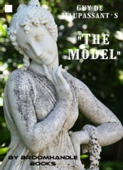 "Guy De Maupassant's ""The Model"" ebook by Broomhandle Books"
