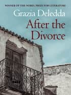 After the Divorce ebook by Grazia Deledda