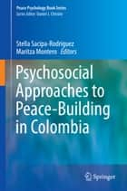 Psychosocial Approaches to Peace-Building in Colombia ebook by Stella Sacipa-Rodriguez,Maritza Montero