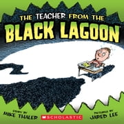 The Teacher From The Black Lagoon ebook by Mike Thaler,Jared D. Lee