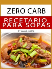 Zero Carb Recetario para Sopas ebook by Susan J. Sterling