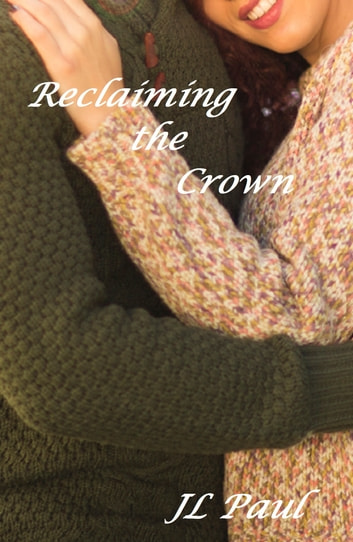 Reclaiming the Crown ebook by JL Paul