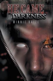 He Came in Darkness ebook by Minnie Baize
