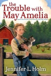The Trouble with May Amelia ebook by Jennifer L. Holm,Adam Gustavson