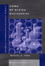 CDMA RF Systems Engineering ebook by Yang, Samuel C.