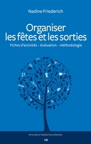 Organiser les fêtes et les sorties ebook by Kobo.Web.Store.Products.Fields.ContributorFieldViewModel