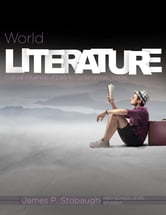 World Literature-Student - Cultural Influences of Early to Contemporary Voices ebook by James P. Stobaugh
