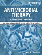 Antimicrobial Therapy in Veterinary Medicine ebook by John F. Prescott, Patricia M. Dowling, Steeve Giguère