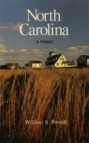 North Carolina: A History ebook by William Powell