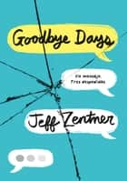 Goodbye Days - Un mensaje. Tres despedidas. ebook by Jeff Zentner