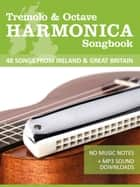 Harmonica Songbook - 48 Songs from Ireland & Great Britain - No Music Notes + MP3 Sound Downloads ebook by Reynhard Boegl, Bettina Schipp